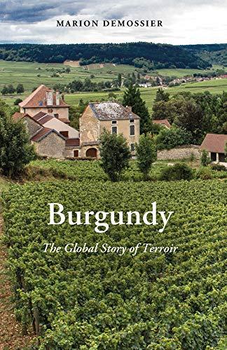 9781789206272: Burgundy: The Global Story of Terroir