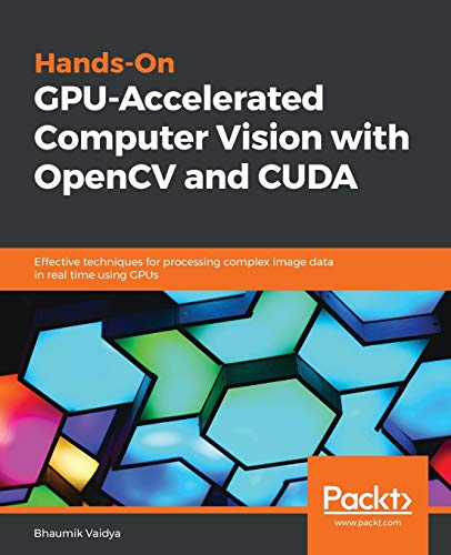 9781789348293: Hands-On GPU-Accelerated Computer Vision with OpenCV and CUDA