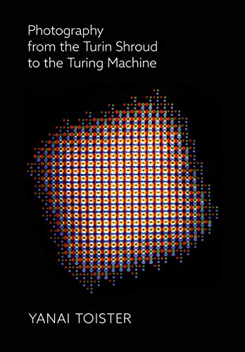 9781789381566: Photography from the Turin Shroud to the Turing Machine