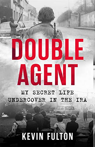 9781789461343: Double Agent: My Secret Life Undercover in the IRA
