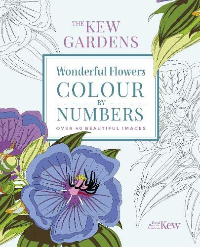 The Kew Gardens Wonderful Flowers Colour-by-Numbers: Over: The Royal Botanic