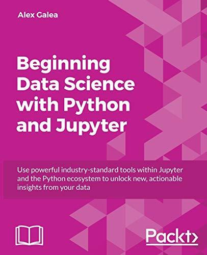 Beginning Data Analysis with Python And Jupyter: Alex Galea