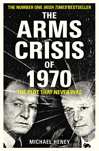 9781789545593: The Arms Crisis of 1970: The Plot that Never Was