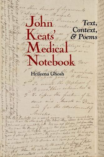 9781789620610: John Keats' Medical Notebook: Text, Context, and Poems: 6 (English Association Monographs: English at the Interface)