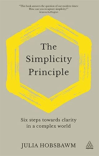 9781789663556: The Simplicity Principle: Six Steps Towards Clarity in a Complex World