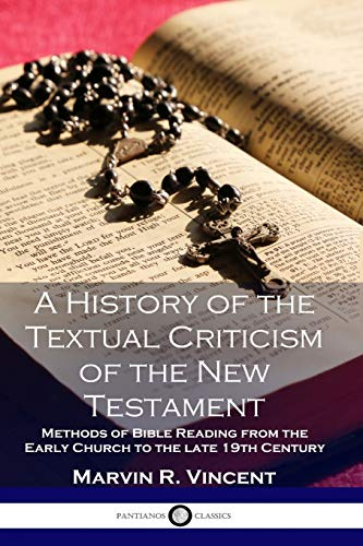 9781789870022: A History of the Textual Criticism of the New Testament: Methods of Bible Reading from the Early Church to the late 19 th Century
