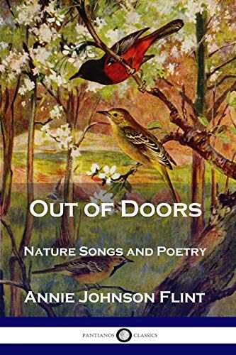 Out of Doors: Nature Songs and Poetry: Flint, Annie Johnson