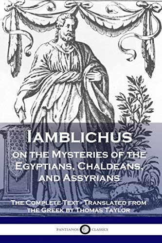 9781789870886: Iamblichus on the Mysteries of the Egyptians, Chaldeans, and Assyrians: The Complete Text