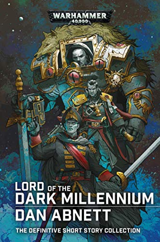 9781789991383: Lord of the Dark Millennium: The Dan Abnett Collection (Warhammer 40,000)