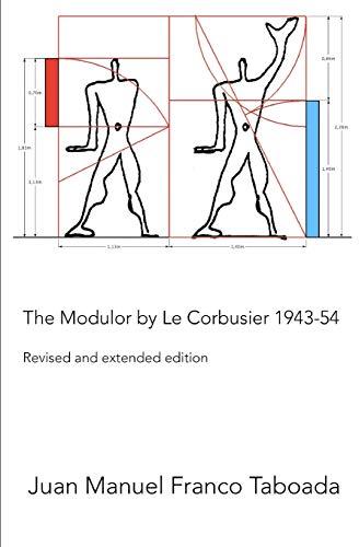 The Modulor by Le Corbusier 1943-54. Revised: Franco Taboada, Juan