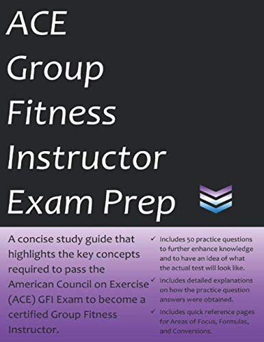 9781790211685: ACE Group Fitness Instructor Exam Prep: 2020 Edition Study Guide that highlights key concepts required to pass the American Council on Exercise GFI exam to become a certified Group Fitness Instructor