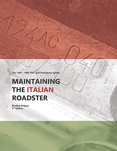 9781790304943: Maintaining the Italian Roadster: The 1966 - 1985 FIAT and Pininfarina 124 Spider (Black and White Version)