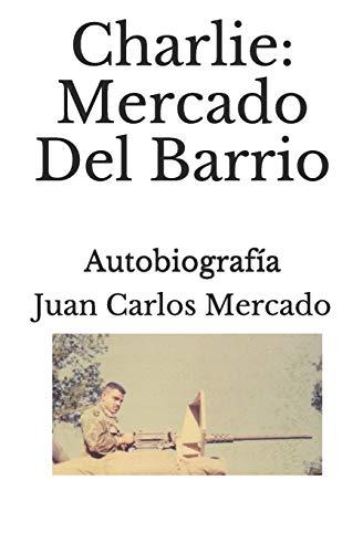 Charlie: Mercado del Barrio (Paperback): Juan Carlos Mercado