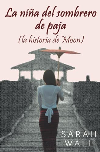 9781790370863: La niña del sombrero de paja (la historia de Moon)