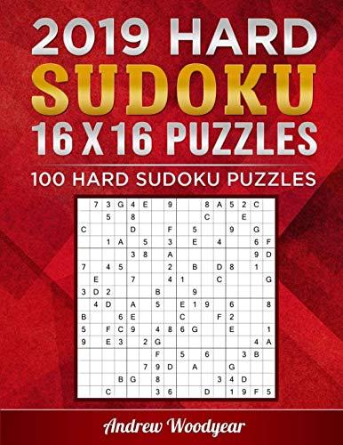 9781790451906: 2019 Hard Sudoku 16 X 16 Puzzles: 100 Hard Sudoku Puzzles (2019 16 X 16 Hard Sudoku Puzzle Books For Adults)