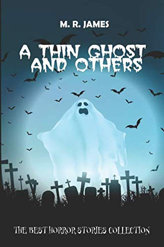A Thin Ghost And Others: The Best: M. R. James