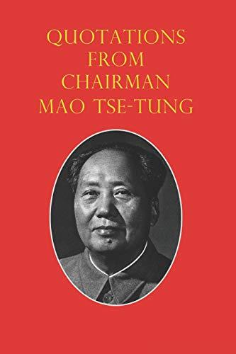 Quotations from Chairman Mao Tse-Tung: The Little: Tse-Tung, Mao