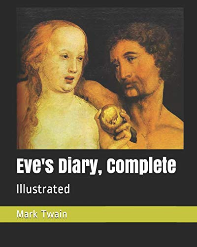 Eve's Diary, Complete: Illustrated (Paperback): Mark Twain