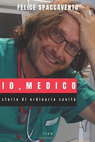 9781791581725: Io, Medico: Storie di ordinaria sanità