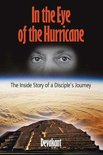 9781791606466: In the Eye of the Hurricane: The Inside Story of a Disciple's Journey