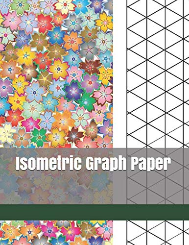 Isometric Graph Paper: Triangular Grid Paper for: Lucky Azu