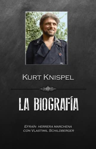 9781792147432: Kurt Knispel, La Biografía