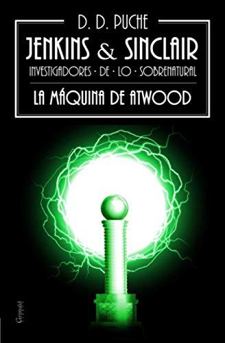 Jenkins & Sinclair: La maquina de Atwood: D D Puche