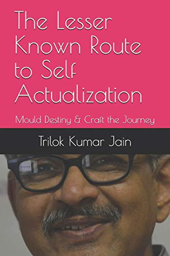 9781792684487: The Lesser Known Route to Self Actualization: Mould Destiny & Craft the Journey