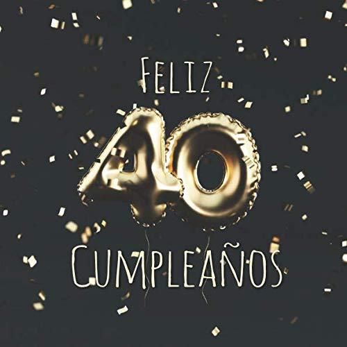 9781792789601: Feliz 40 Cumpleaños: Libro de visitas con 110 páginas - Couverture Globos Oro - Negro