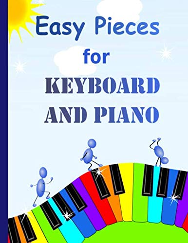 9781793078520: Easy Pieces for Keyboard and Piano: 32 Fun and Easy Tunes for Keyboard | Easy to play tunes - suitable for young beginners