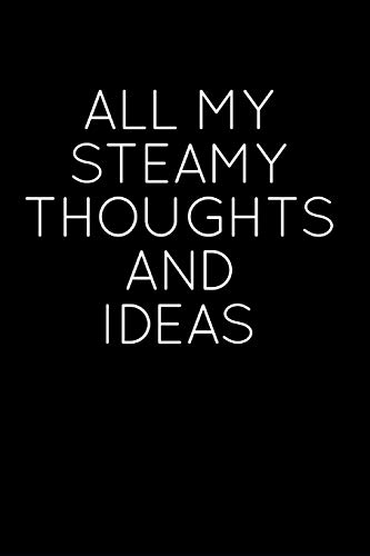 All My Steamy Thoughts and Ideas: Blank: Sundial Press