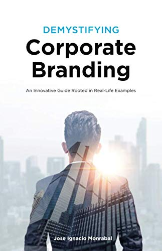 9781793218070: Demystifying Corporate Branding: An Innovative Guide Rooted in Real-Life Examples