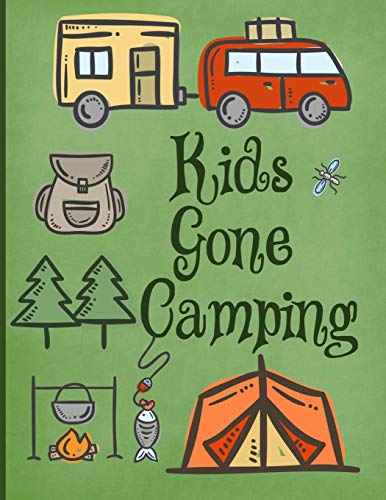 9781793243751: Kids Gone Camping: Perfect Journal/Camping Diary or Gift for Campers: Over 120 Pages with Prompts for Writing: Capture Memories : Camping Gift: A great gift idea! Kids love to Camp