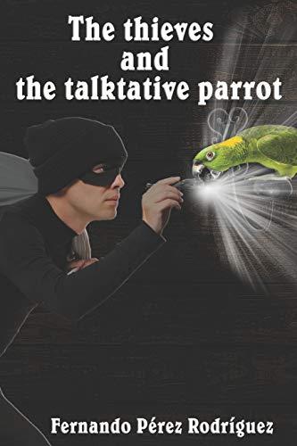 The thieves and the talkative parrot: Calderon Pera, Elena