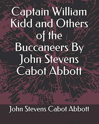Captain William Kidd and Others of the Buccaneers by John Stevens ...