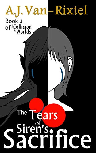 9781793485014: The Tears of Sirens Sacrifice: Book 3 of A Collision of Worlds