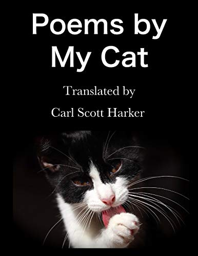 Poems by My Cat: Harker, Carl Scott