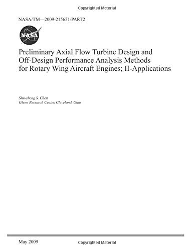 9781793915016: Preliminary Axial Flow Turbine Design and Off-Design Performance Analysis Methods for Rotary Wing Aircraft Engines. Part 2; Applications