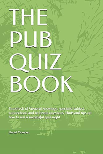 9781793998897: The Pub Quiz Book: Hundreds of General knowlege, specialist subject, connections and tie break questions. Hints and tips on how to run a successful quiz night.