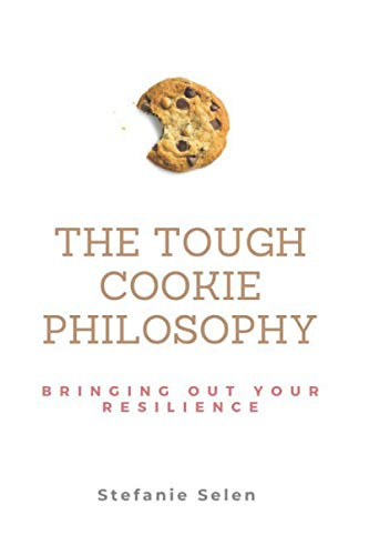 9781794038578: The Tough Cookie Philosophy: A Proactive and Resilient Way to deal with Life's Lemons