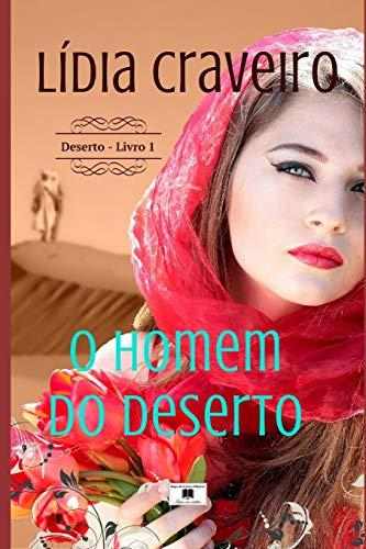 O Homem Do Deserto: Romance (Paperback) - Lidia Craveiro