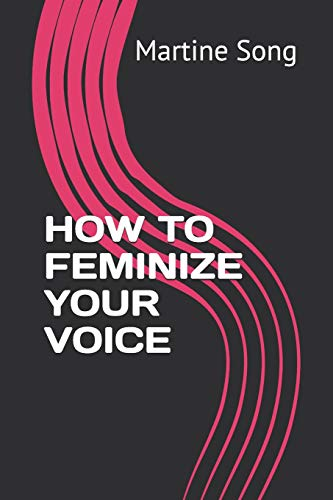 9781794084179 How To Feminize Your Voice Abebooks Song Martine M 1794084177