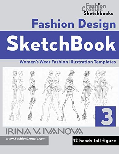 9781794110144: Fashion Design Sketchbook 3: Women's Wear Fashion Illustration Templates. 12 heads tall Figure. (Fashion Croquis Sketchbooks)