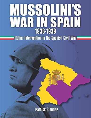 9781794188297: Mussolini's War in Spain 1936-1939: Italian Intervention in the Spanish Civil War
