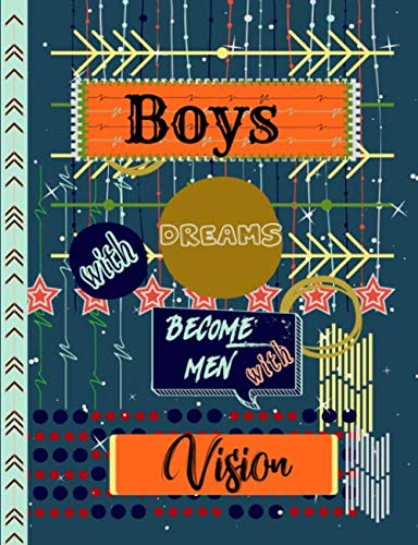 9781794369955: Boys with Dreams Become Men with Vision: Arrow Stars Story Journal Composition Notebook to Draw & Write with Half College Ruled Lines Half Blank Space ... Note and Sketch Workbook on Top & Bottom