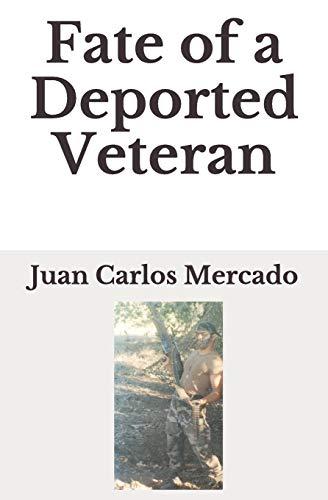 Fate of a Deported Veteran (Paperback): Juan Carlos Mercado