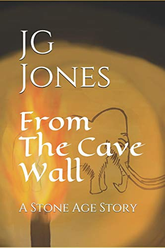 9781794489035: From the Cave Wall: A Stone Age Story: 1 (The Source Stories)