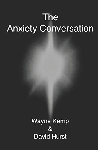 9781794682382: The Anxiety Conversation: How to live the life you were meant to live – and become the person you're supposed to be