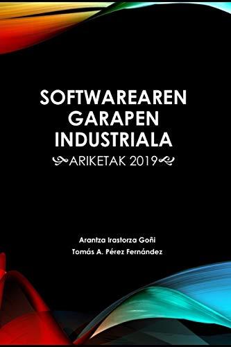Softwarearen Garapen Industriala: Ariketak 2019 (Paperback): Tomas Antonio Perez