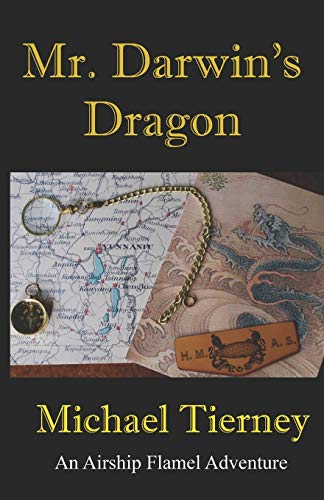 Mr. Darwin's Dragon: An Airship Flamel Adventure: Michael Tierney